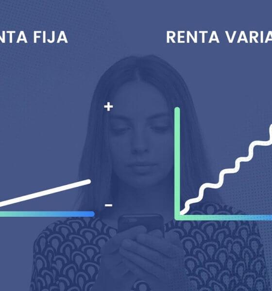 ¿Qué es mejor invertir en renta fija o variable?